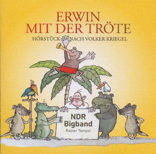 NDR Bigband (Kriegel, Volker) - Erwin mit der Tröte (ab 6 Jahre) (Jazz for kids)