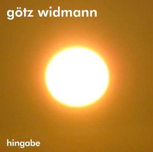 Widmann, Götz - Hingabe