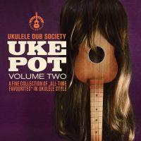 Ukulele Dub Society - Uke Pot Vol. 2