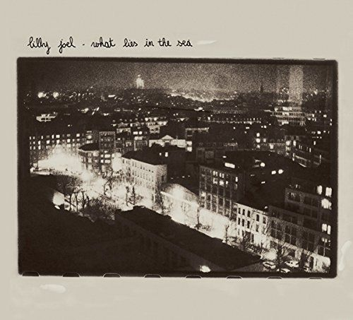 Lilly Joel - What Lies In The Sea