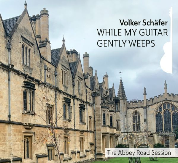 Schäfer, Volker - While My Guitar Gently Weeps - The Abbey Road Session