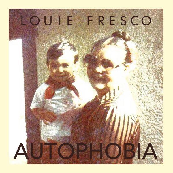Louie Fresco - Autophobia