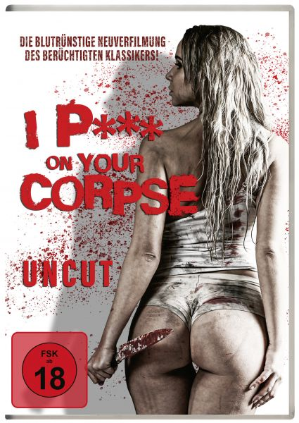 I P*** On Your Corpse (uncut)