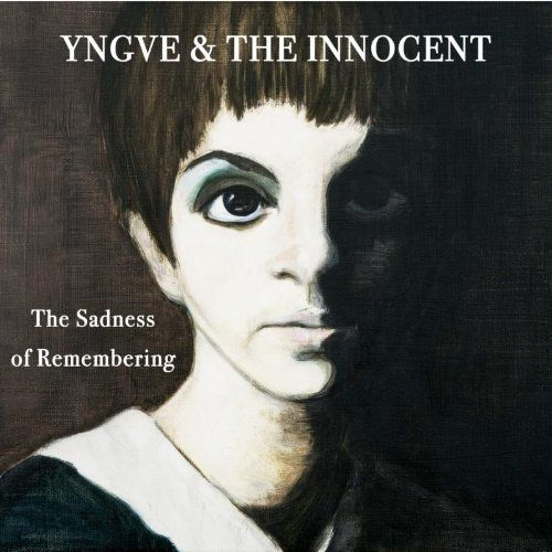 Yngve & The Innocent - The sadness of remembering