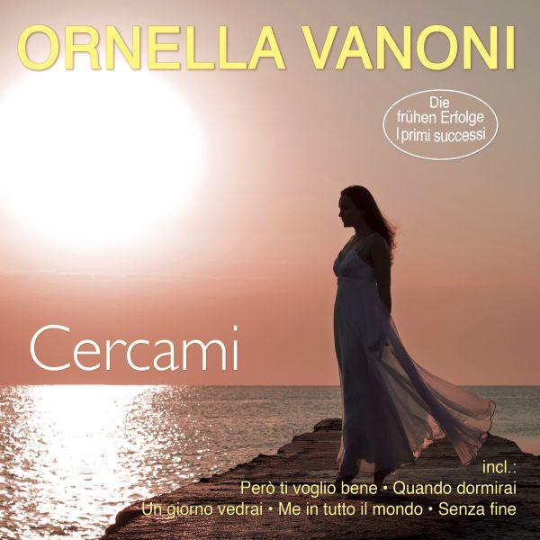 Vanoni, Ornella - Cercami - I primi successi - Die frühen Erfolge