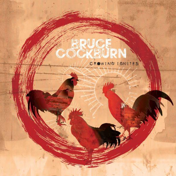 Cockburn, Bruce - Crowing Ignities