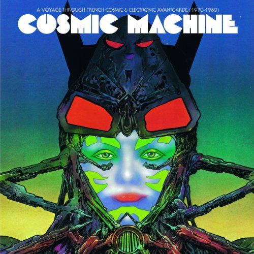 Various - Cosmic Machine - A voyage across French cosmic and electronique avantgarde (1970-1980)