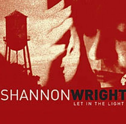 Wright, Shannon - Let In The Light