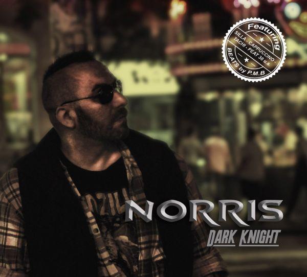 Norris feat. P.M.B., Silla, Cappuccino & Tachi - Dark Knight