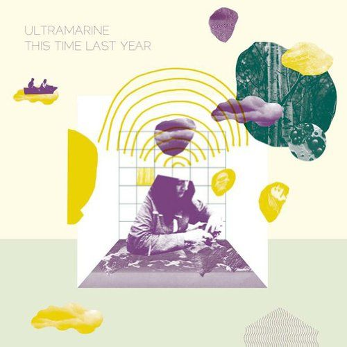 Ultramarine - This Time Last Year