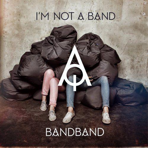 I'm Not A Band - Bandband