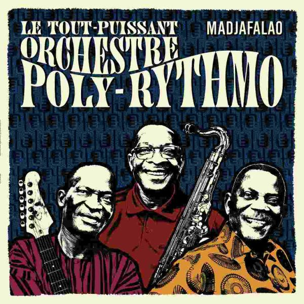 Le Tout-Puissant Orchestre Poly-Rythmo - Madjafalao