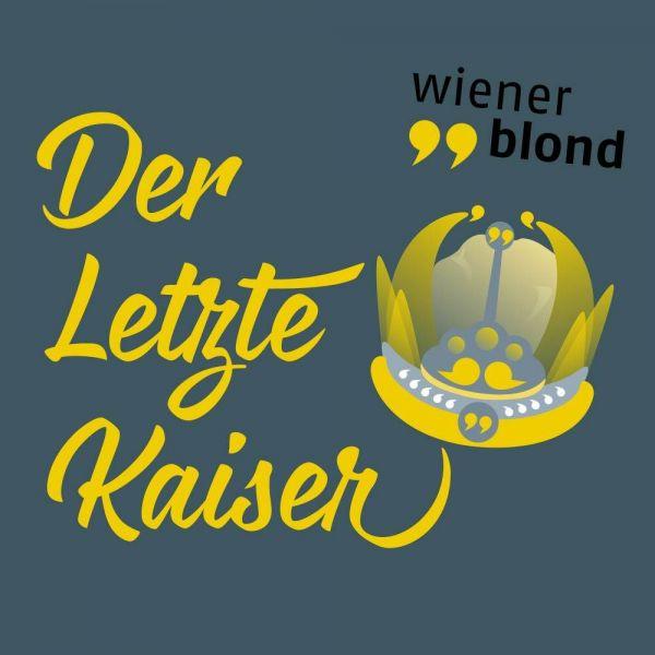 Wiener Blond - Der Letzte Kaiser