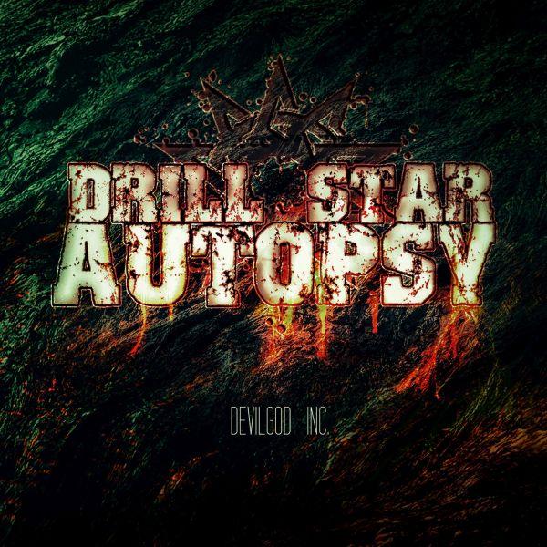 Drill Star Autopsy - Devilgod Inc