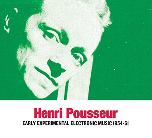 Pousseur, Henri - Early Experimental Electronic Music 1954-61