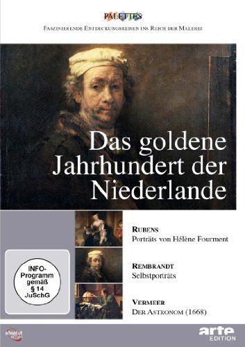 Das goldene Jahrhundert der Niederlande: Rubens - Rembrandt - Vermeer