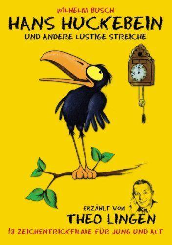 Wilhelm Busch: Hans Huckebein - erzählt von Theo Lingen