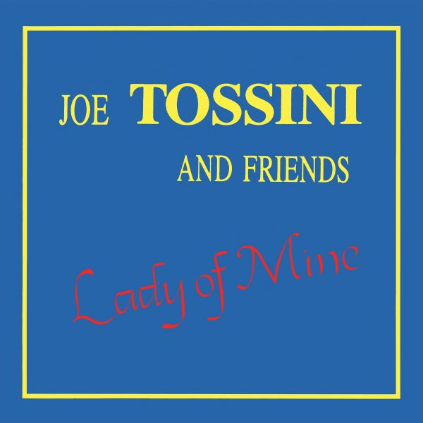 Joe Tossini and Friends - Lady of Mine (LP+DL)