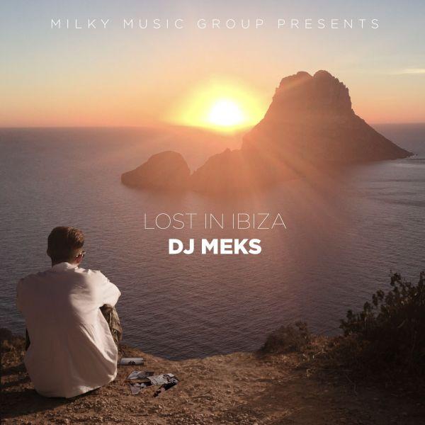 DJ Meks - Lost in Ibiza