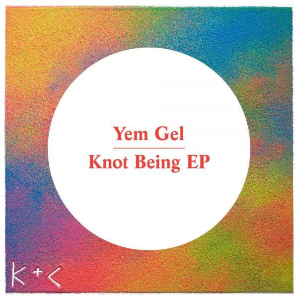 Yem Gel - Knotbeing