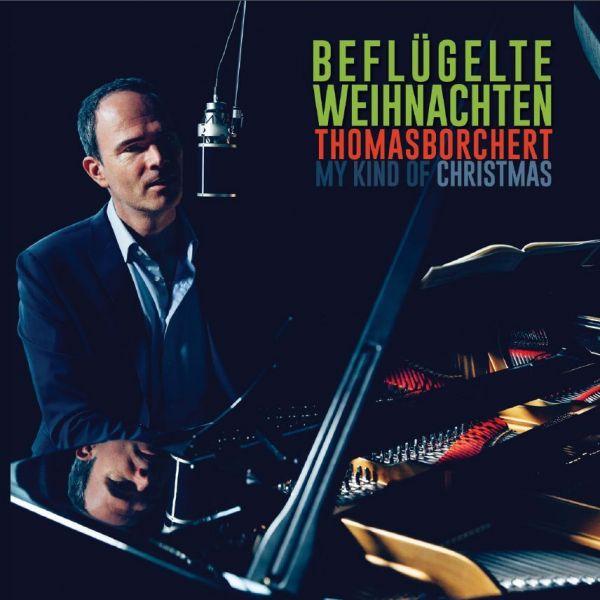Borchert, Thomas - Beflügelte Weihnachten - My Kind Of Christmas