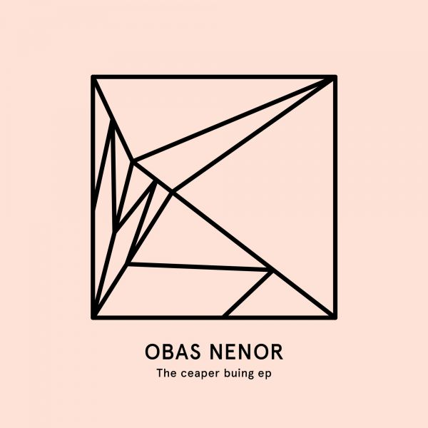 Obas Nenor - The Ceaper Buing EP