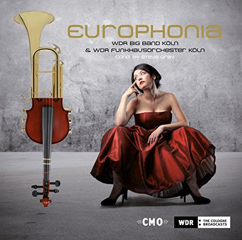 WDR Bigband & WDR Funkhausorchester - Europhonia - Crossing Over Europe