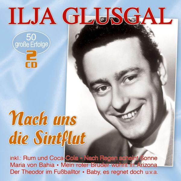 Glusgal, Ilja - Nach uns die Sintflut - 50 große Erfolge