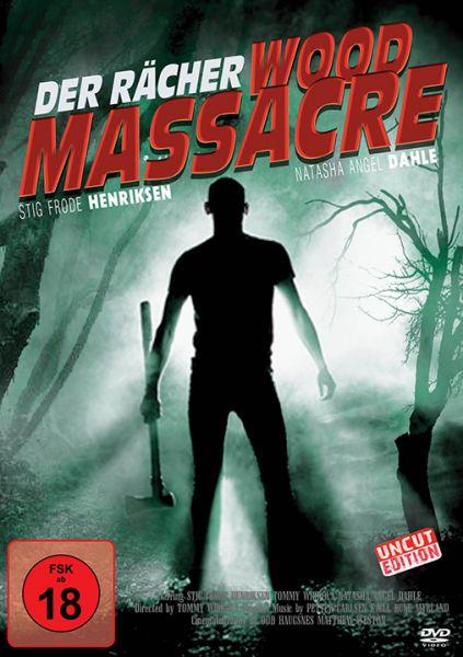 Wood Massacre - Der Rächer (uncut)