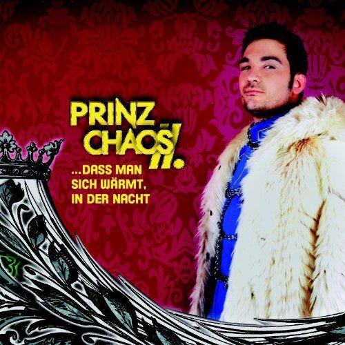 Prinz Chaos II - ...dass man sich wärmt, in der Nacht