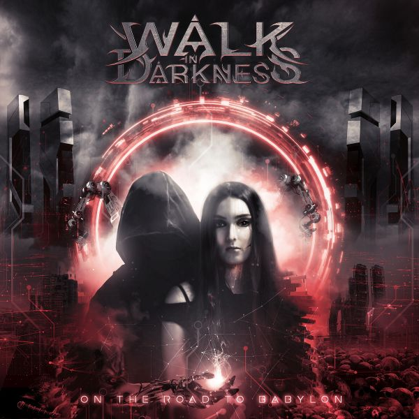 Walk In Darkness - On The Road To Babylon (Re-Issue)