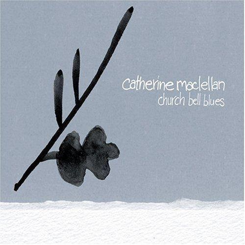 MacLellan, Catherine - Church bell blues