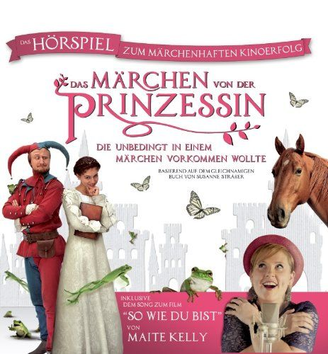 Straßer, Susanne - Das Märchen von der Prinzessin, die unbedingt in einem Märchen vorkommen wollte