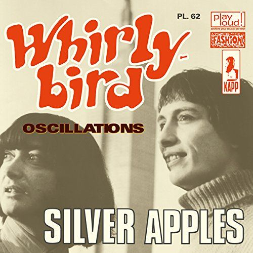 Silver Apples - Whirly Bird / Oscillations