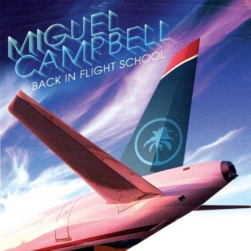 Campbell, Miguel - Back In Flight School