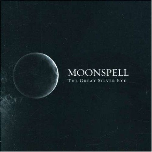 Moonspell - The Great Silver Eye