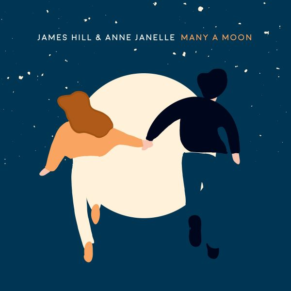 Hill, James & Janelle, Anne - Many A Moon