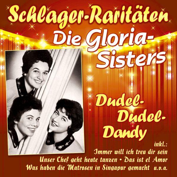 Gloria-Sisters, Die - Dudel-Dudel-Dandy (Schlager-Raritäten)