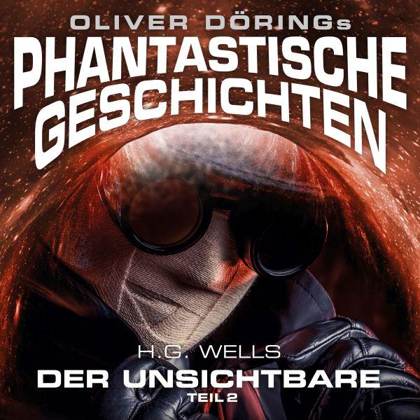 Oliver Dörings Phantastische Geschichten - Der Unsichtbare Teil 2