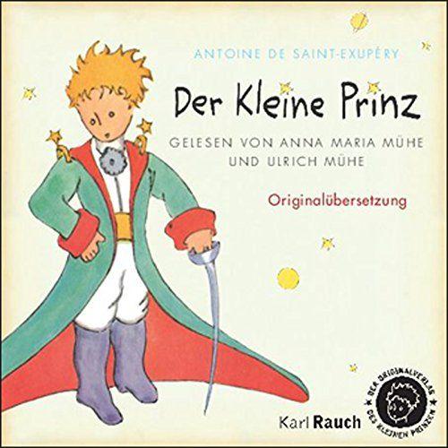 Mühe, Anna Maria (Saint-Exupery, Antoine de) - Der kleine Prinz (Originalübersetzung)