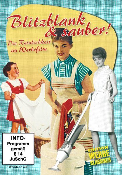 Blitzblank und sauber - Die Reinlichkeit im Werbefilm