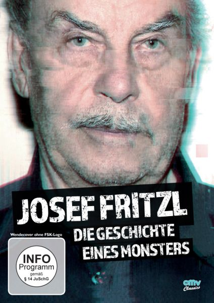 Josef Fritzl: Die Geschichte eines Monsters