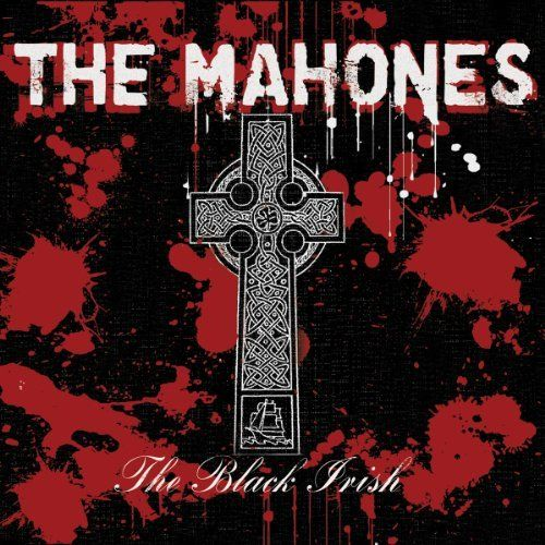 Mahones, The - Black Irish