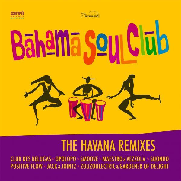 Bahama Soul Club - The Havana Remixes