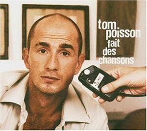 Poisson, Tom - Fait Des Chansons