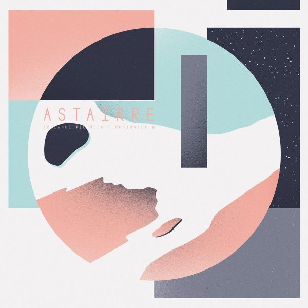 Astairre - So Lange Wir Noch Funktionieren (Vinyl EP)