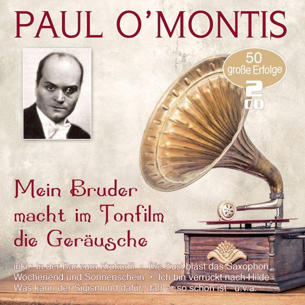 O'Montis, Paul - Mein Bruder macht im Tonfilm die Geräusche - 50 historische Aufnahmen