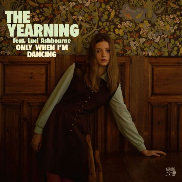 Yearning, The - Only When I'm Dancing