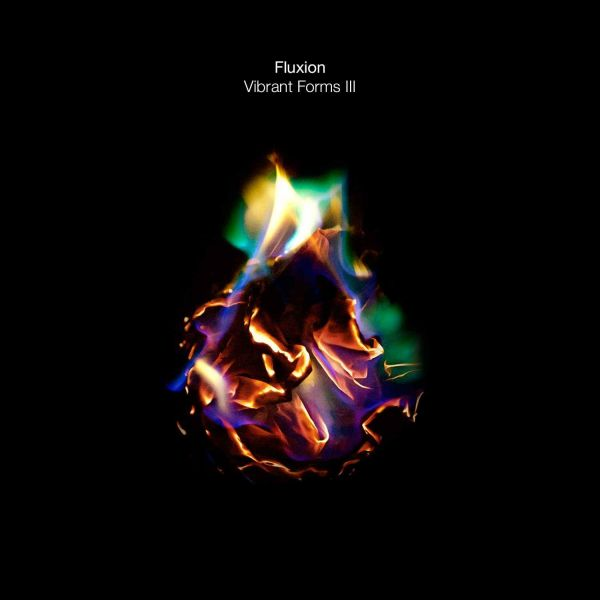Fluxion - Vibrant Forms III (CD Version)