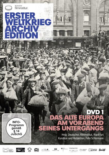 Erster Weltkrieg Archiv Edition - Teil 1: Das alte Europa am Vorabend seines Untergangs